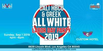 CALI HBCU & GREEK LABOR DAY PARTY - ALL WHITE EDITION