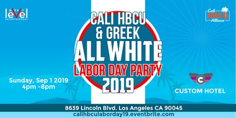 CALI HBCU & GREEK LABOR DAY PARTY - ALL WHITE EDITION tickets
