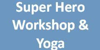 Super Hero Workshop & Yoga Class August 7th @ The Compassion Factory