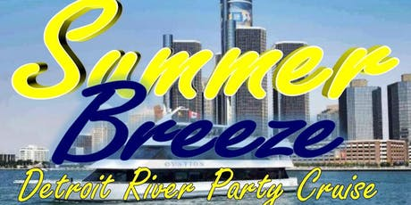 Summer Breeze Party Cruise on The Detroit River tickets