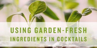 Free Spirit Lesson - Using Garden-Fresh Ingredients in Cocktails