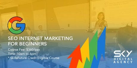 SEO Internet Marketing for Beginners (SkillsFuture Credit Eligible) tickets