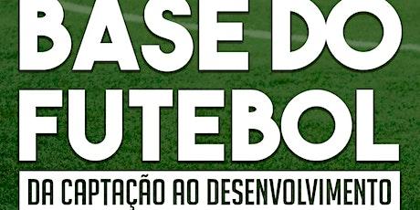 Base do Futebol 2019 - Da captação ao desenvolvimento ingressos
