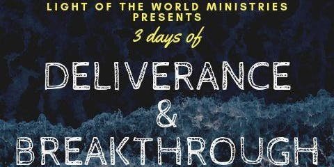 3 DAY DELIVERANCE & BREAKTHROUGH SERVICE