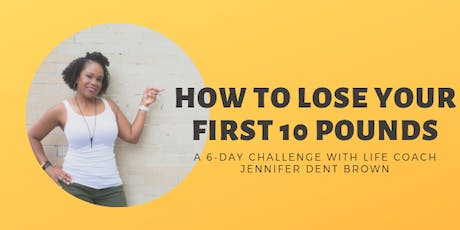 How to Lose Your First 10 Pounds 6-day Challenge tickets