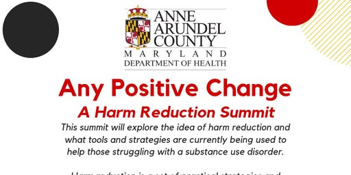 """Any Positive Change"" A Harm Reduction Summit"