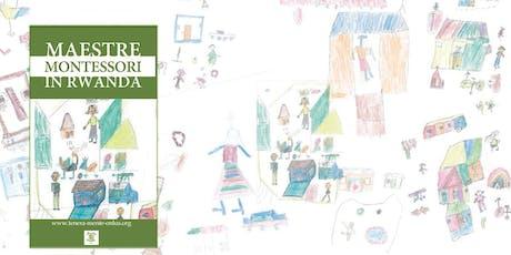 Presentazione: Maestre Montessori in Rwanda biglietti
