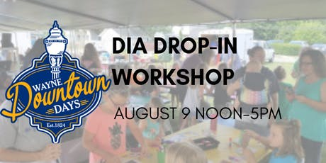 Wayne Downtown Days 2019 DIA Drop-In Workshop tickets