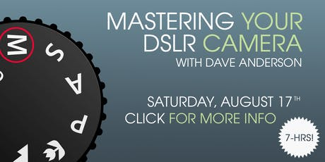 Mastering Your DSLR Hand-On Workshop tickets