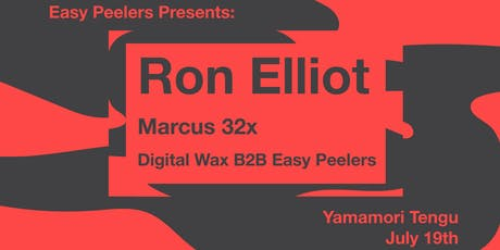 Easy Peelers with Ron Elliot, Marcus32x & Digital Wax tickets
