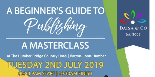 A Beginner's Guide to Publishing Masterclass