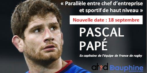 Pascal Papé - Parallèle entre chef d'entreprise et sportif de haut niveau