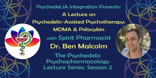 A Lecture on Psychedelic Assisted Psychotherapy (PAP): MDMA & Psilocybin