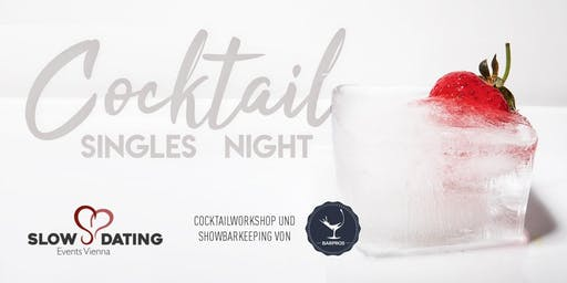 Cocktail Singles Night (25-45 Jahre) - Cocktails inklusive!