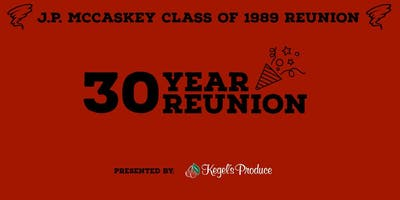 30th John Piersol McCaskey High School Reunion | Class of 1989