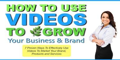 Marketing: How To Use Videos to Grow Your Business & Brand -Pasadena, Texas