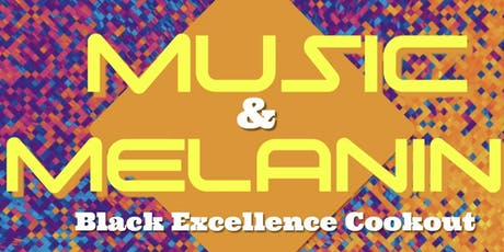 CWEB- MUSIC & MELANIN BLACK EXCELLENCE COOKOUT tickets