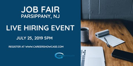 PARSIPPANY NJ JOB FAIR - THURS JULY 25...MANY NEW COMPANIES @5pm!! tickets
