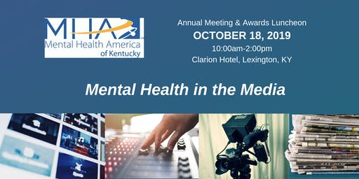 """Mental Health in the Media"" MHA Kentucky Annual Conference & Awards Luncheon"
