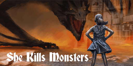 SHE KILLS MONSTERS - Friday, July 19, 8:00PM