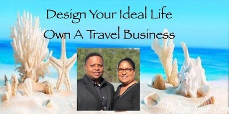 DESIGN YOUR IDEAL LIFE & TURN YOUR PASSION FOR TRAVEL INTO INCOME! tickets