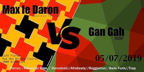 BSF Off: Max le Daron vs Gan Gah billets