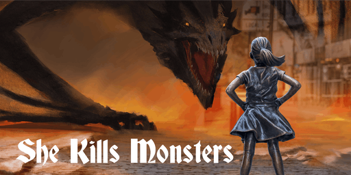 SHE KILLS MONSTERS - Saturday, July 20, 8:00PM