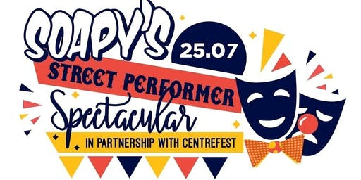 Soapy's Street Performer Spectacular 18+ Only
