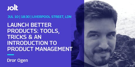 LAUNCH BETTER PRODUCTS: TOOLS, TRICKS & AN INTRO TO PRODUCT MANAGEMENT tickets
