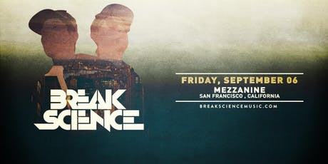 BREAK SCIENCE at MEZZANINE tickets