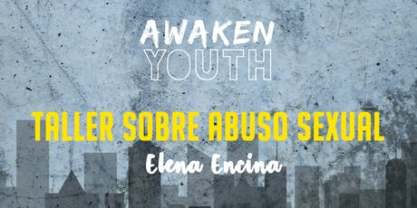 Awaken F5 - Taller sobre abuso sexual - Elena Encina tickets
