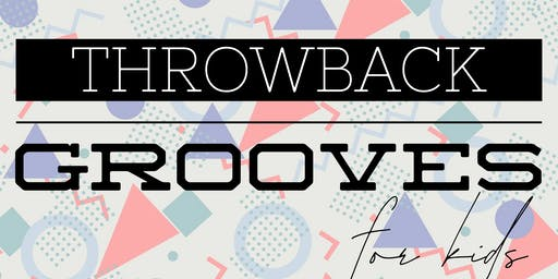Throwback Grooves for kids