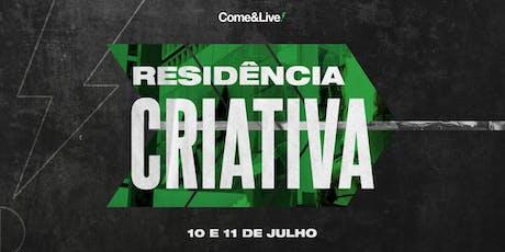Residencia Criativa - Come&Live ingressos