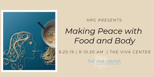 HPG Presents: Making Peace with Food and Body