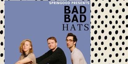 Bad Bad Hats, Broadwood