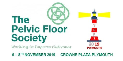 The Pelvic Floor Society (TPFS) Annual Conference 2019