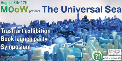 MOoW presents The Universal Sea: Art Exhibition, Book Launch, Symposium and Fundraiser