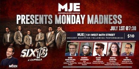 MJE Monday Madness: Six13 A Capella, Illusionist, Comedians, Dessert & More tickets