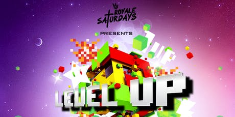 Royale Saturdays: Level Up tickets