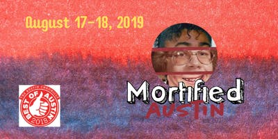 MORTIFIED AUSTIN - August 17-18 *ALL SHOWS ASL INTERPRETED*