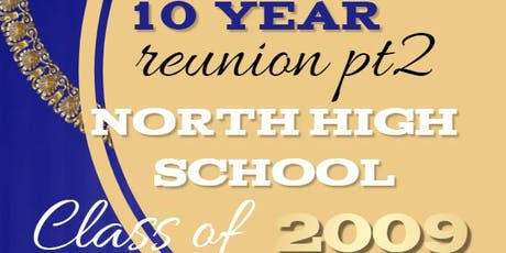 North High School Class of '09 Reunion Pt. 2 tickets