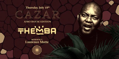 Cazar presents Themba | 18.07 tickets