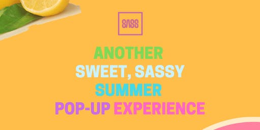 Another Sweet, Sassy Summer Pop-Up Experience