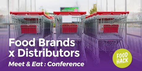 Food Brands x Distributors: Meet & Eat tickets