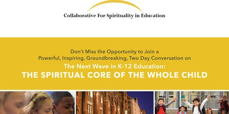 Conference - Next Wave in K-12 Education: Spiritual Core of the Whole Child tickets