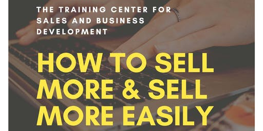 How To Sell More & Sell More Easily Jul 24 in Lafayette Hill