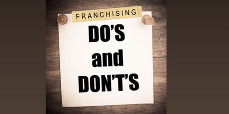 Franchising in the Bay Area:  Do's and Don'ts tickets