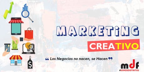 "Workshop Marketing Creativo | ""Los Negocios no Nacen, se Hacen"" entradas"