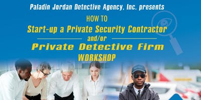 How to Startup a Private Security/Private Detective Firm Workshop