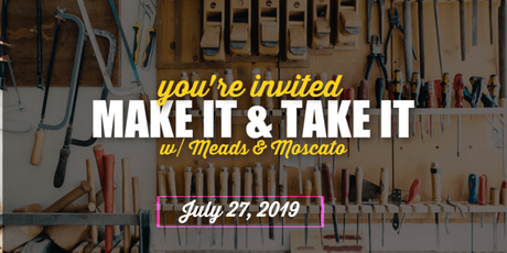 Make It & Take It with Meads & Moscato tickets